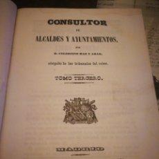 Libros antiguos: CONSULTOR DE ALCALDES Y AYUNTAMIENTOS (TOMO TERCERO) 1851.. Lote 132027541