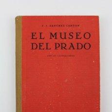 Libros antiguos: L-2308 EL MUSEO DEL PRADO.POR F.J. SANCHEZ CANTON.307 ILUSTRACIONES.ED PENINSULAR .AÑO 1951.. Lote 132072310