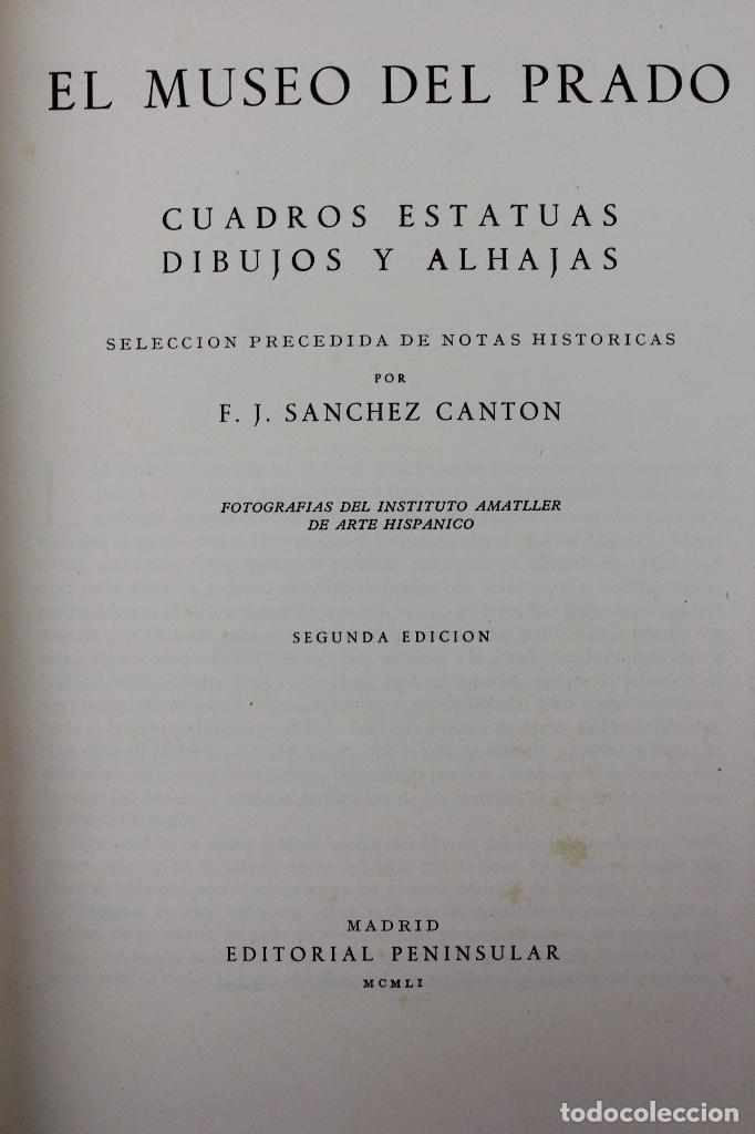 Libros antiguos: l-2308 EL MUSEO DEL PRADO.POR F.J. SANCHEZ CANTON.307 ILUSTRACIONES.ED PENINSULAR .AÑO 1951. - Foto 2 - 132072310