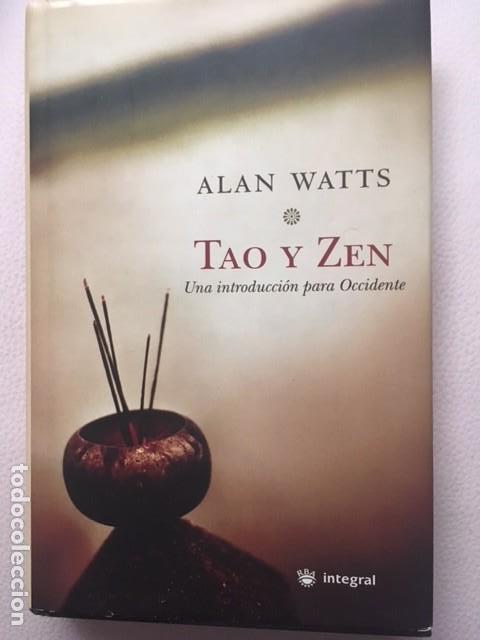 TAO Y ZEN. UNA INTRODUCCIÓN PARA OCCIDENTE. ALAN WATTS. (Libros Antiguos, Raros y Curiosos - Historia - Otros)
