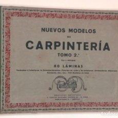 Libros antiguos: A275.- NUEVOS MODELOS DE CARPINTERIA.- TOMO 2.- J. ARTIGAS. Lote 132093498