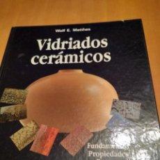 Libros antiguos: VIDRIADOS CERÁMICOS . Lote 132113310