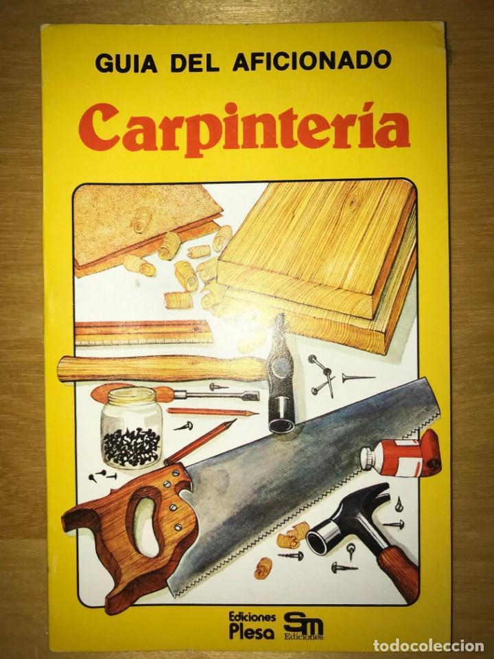 GUÍA DEL AFICIONADO CARPINTERÍA ED PLESA / SM, 1979 (Libros Antiguos, Raros y Curiosos - Literatura Infantil y Juvenil - Otros)