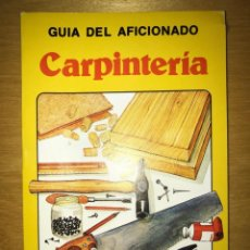 Libros antiguos: GUÍA DEL AFICIONADO CARPINTERÍA ED PLESA / SM, 1979. Lote 132121310