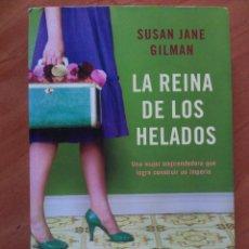 Libros antiguos: 2015 - LA REINA DE LOS HELADOS / SUSAN JANE GILMAN. Lote 132151826