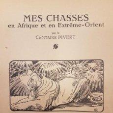 Libros antiguos: MES CHASSES EN AFRIQUE ET EXTREME-ORIENT, 1925, (CAZA). Lote 132155902