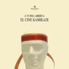 Libros antiguos: A TUMBA ABIERTA: EL CINE KAMIKAZE.. Lote 132164806