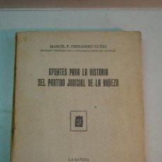 Libros antiguos: MANUEL FERNÁNDEZ NÚÑEZ: APUNTES PARA EL PARTIDO JUDICIAL DE LA BAÑEZA (1919) (DEDICADO). Lote 132183702