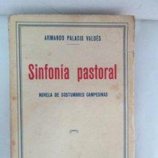 Libros antiguos: SINFONIA PASTORAL. ARMANDO PALACIO VALDES. NOVELA DE COSTUMBRES CAMPESINAS. EDITORIAL PUEYO 1931. Lote 132215838