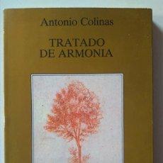 Libros antiguos: ANTONIO COLINAS. TRATADO DE ARMONÍA. EJEMPLAR FIRMADO Y DEDICADO POR EL AUTOR. PRIMERA EDICIÓN. Lote 132233522