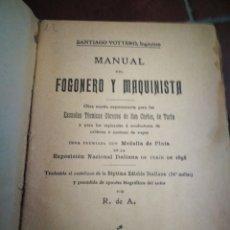 Libros antiguos: EL MANUAL DEL FOGONERO Y MAQUINISTA . 1898.. Lote 132238771