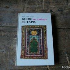 Libros antiguos: GUIDE DU TAPIS 1967 EDICION NUMERADA. Lote 132238930