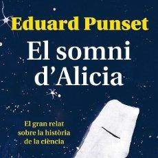 Libros antiguos: EL SOMNI D'ALICIA - EDUARDO PUNSET CASAL ---REF-5ELLCAR . Lote 132308170