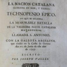 Alte Bücher - La Nación Catalana gloriosa en mar, y tierra. TECHNOPENIO ÉPICO, EN QUE SE CELEBRA LA MEMORABLE... - 123255914