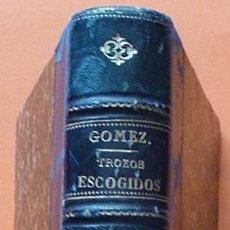 Libros antiguos: COLECCIÓN DE TROZOS ESCOGIDOS EN PROSA Y VERSO, PARTE 1 Y 2 - ALEJANDRO GÓMEZ RANERA - 1894. Lote 132349058