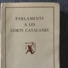 Libros antiguos: PARLAMENTS A LES CORTS CATALANES. RICART ALBERT I JOAN GASSIOT.. Lote 132356654