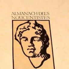 Libros antiguos: ALMANACH DELS NOUCENTISTES - JOAQUIM HORTA - 1906 - PICASSO, GARGALLO, TORRES-GARCÍA, MIR. Lote 132385894