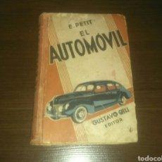 Libros antiguos: E. PETIT EL AUTOMOVIL. MANUAL DEL AUTOMÓVIL Y MECÁNICA.. Lote 132418514