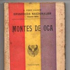 Libros antiguos: EPISODIOS NACIONALES. TERCERA SERIE. MONTES DE OCA - PEREZ GALDOS, BENITO - A-NOV-1091. Lote 132422278