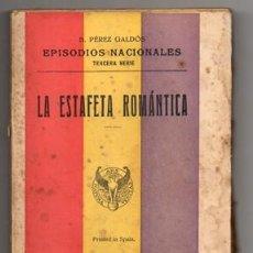 Libros antiguos: EPISODIOS NACIONALES. TERCERA SERIE. LA ESTAFETA ROMANTICA - PEREZ GALDOS, BENITO - A-NOV-1094. Lote 132422550
