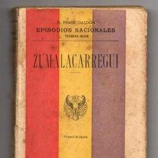 Libros antiguos: EPISODIOS NACIONALES. TERCERA SERIE. ZUMALACARREGUI - PEREZ GALDOS, BENITO - A-NOV-1095. Lote 132422630