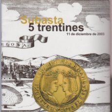 Livres anciens: SUBASTA 5 TRENTINES POR X.CALICO E.24 PAGINAS BARCELONA AÑO 2003 LE2504. Lote 132453978
