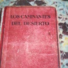 Libros antiguos: LOS CAMINANTES DEL DESIERTO - ZANE GREY PRIMERA EDICIÓN 1928. Lote 132464670