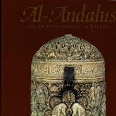 Libros antiguos: AL ANDALUS. LAS ARTES ISLÁMICAS EN ESPAÑA. THE METROPOLITAN MUSEUM OF ART. EDICIÓN ESPECIAL CATÁLOGO. Lote 132553746