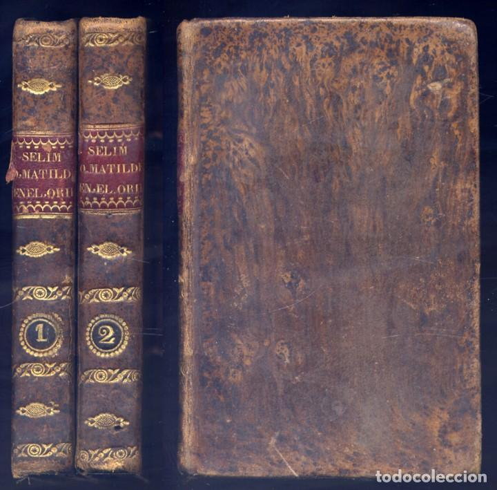 VERNES DE LUCE, FRANÇOIS. SELIM - ADHEL Ó MATILDE EN EL ORIENTE. SEGUNDA PARTE... 1830. (Libros antiguos (hasta 1936), raros y curiosos - Literatura - Narrativa - Otros)