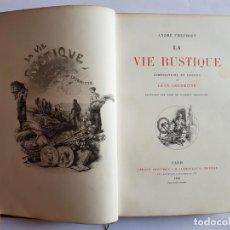 Libros antiguos: LA VIE RUSTIQUE, ANDRÉ THEURIET, 1888, 28,5CM X 21CM.. Lote 132580438