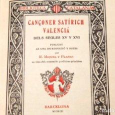 Livros antigos: CANÇONER SATÍRICH VALENCIÁ DELS SECLES XV Y XVI , BIBLIOTECA CATALANA , MIQUEL Y PLANAS , PAPER JAPÓ. Lote 132592186