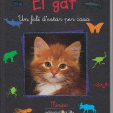 Libros antiguos: EL GAT. UN FELÍ D'ESTAR PER CASA. Lote 132593242