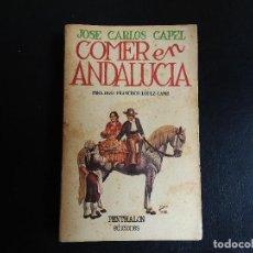 Libros antiguos: COMER EN ANDALUCÍA JOSÉ CARLOS CAPEL. Lote 132595362