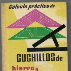 Libros antiguos: LIBRO - CALCULO PRACTICO DE CUCHILLOS DE HIERRO Y MADERA - POR. F. ARQUERO AÑO 1961. Lote 132632934