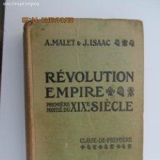Libros antiguos: RÉVOLUTION EMPIRE PREMIÈRE MOITIÉ DU XIXE SIÈCLE 1ÈRE A. MALET & J. ISAAC . Lote 132670198