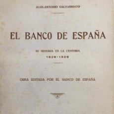 Libros antiguos: EL BANCO DE ESPAÑA. SU HISTORIA EN LA CENTURIA 1829-1929 JUAN-ANTONIO GALVARRIATO. 1932.. Lote 132681738