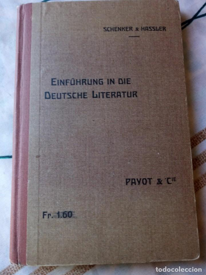 EINFÜHRUNG IN DIE DEUTSCHE LITERATUR SCHENKER & HASSLER PAYOT & CIE 1917 (Libros Antiguos, Raros y Curiosos - Otros Idiomas)