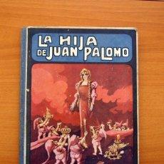 Libros antiguos: LA HIJA DE JUAN PALOMO - EDITORIAL RAMON SOPENA 1935 - BIBLIOTECA PARA NIÑOS . Lote 132705446