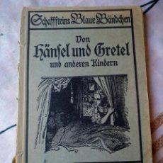 Libros antiguos: HÄNSEL UND GRETEL UND ANDEREN KINDERN ,BLAU 26- 1922. Lote 132705474