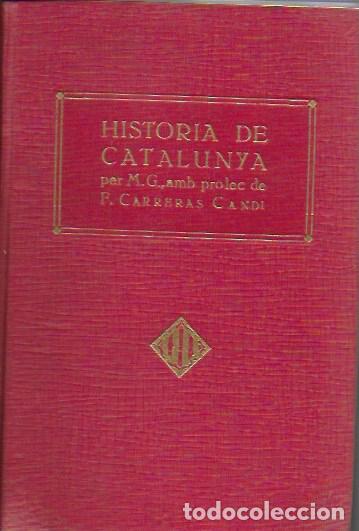 HISTORIA DE CATALUNYA / M.G. PROL. CARRERAS CANDI. BCN : LA NOVEL·LA HISTÒRICA, 1916-17. (Libros Antiguos, Raros y Curiosos - Historia - Otros)