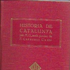 Libros antiguos: HISTORIA DE CATALUNYA / M.G. PROL. CARRERAS CANDI. BCN : LA NOVEL·LA HISTÒRICA, 1916-17.. Lote 132726722