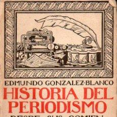 Libros antiguos: GONZÁLEZ BLANCO : HISTORIA DEL PERIODISMO (BIBLIOTECA NUEVA, 1919). Lote 132728562