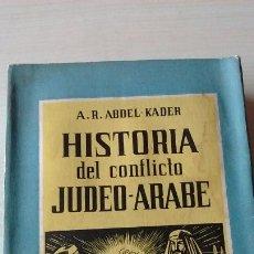 Libros antiguos: HISTORIA DEL CONFLICTO JUDEO-ÁRABE. Lote 132445214