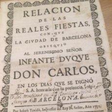 Libros antiguos: RELACIÓN REALES FIESTAS INFANTE DON CARLOS BARCELONA 1731. Lote 132736426