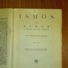 Libros antiguos: GÓMEZ DE LA SERNA, RAMÓN. ISMOS : (CON NUMEROSAS ILUSTRACIONES). - 1ª ED. - BIBLIOTECA NUEVA, 1931. Lote 132789874