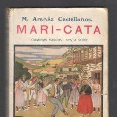 Libros antiguos: ARANAZ CASTELLANOS, M: MARI-CATA. CUADROS VASCOS. PORTADA DE ARRUE. 1924. Lote 132794482