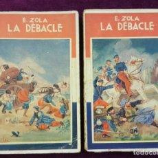 Libros antiguos: LA DEBACLE (EL DESASTRE) . EMILIO ZOLA. 2 TOMOS. CASA EDITORIAL MAUCCI. Lote 132797722