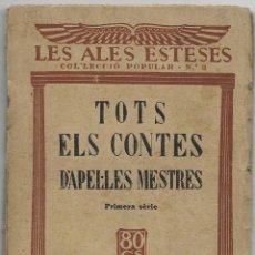Libros antiguos: TOTS ELS CONTES D'APEL·LES MESTRES – PRIMERA SÈRIE – 1929. Lote 132798426