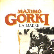 Libros antiguos: LA MADRE - MAXIMO GORKI ---REF-5ELLCAR. Lote 132799538