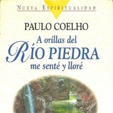 Libros antiguos: A ORILLAS DEL RÍO PIEDRA ME SENTÉ Y LLORÉ - PAULO COELHO --REF-5ELLCAR. Lote 132799842